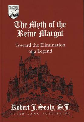 The Myth of the Reine Margot: Toward the Elimination of a Legend