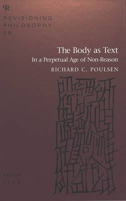 The Body as Text: In a Perpetual Age of Non-Reason
