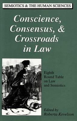 Conscience, Consensus, & Crossroads in Law: Eighth Round Table on Law and Semiotics