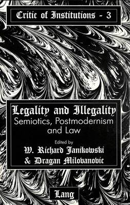 Legality and Illegality: Semiotics, Postmodernism and Law