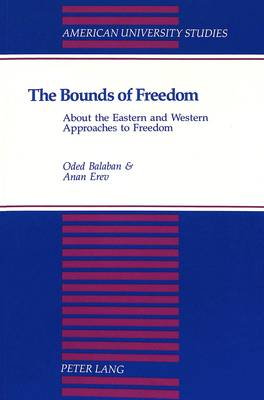 The Bounds of Freedom: About the Eastern and Western Approaches to Freedom