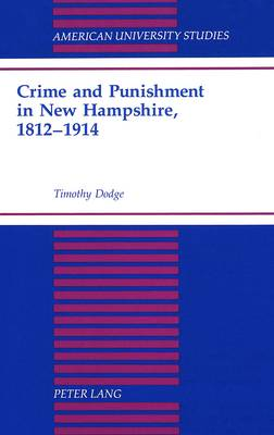 Crime and Punishment in New Hampshire, 1812-1914