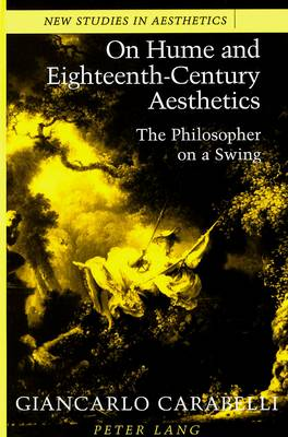 On Hume and Eighteenth-Century Aesthetics: The Philosopher on a Swing Translated by Joan Krakover Hall
