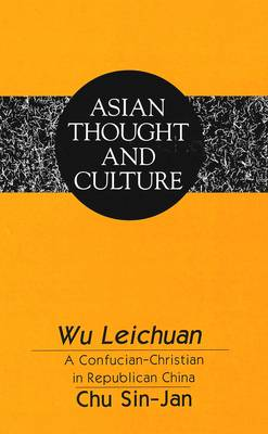 Wu Leichuan: A Confucian-Christian in Republican China