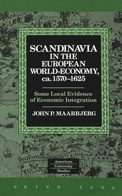 Scandinavia in the European World-Economy, Ca. 1570-1625: Some Local Evidence of Economic Integration