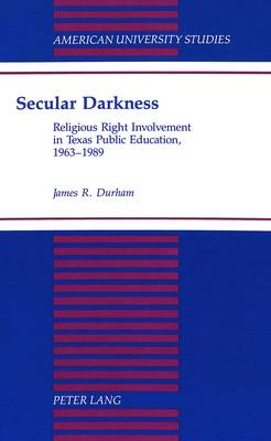 Secular Darkness: Religious Right Involvement in Texas Public Education, 1963-1989