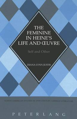 The Feminine in Heine's Life and Oeuvre: Self and Other