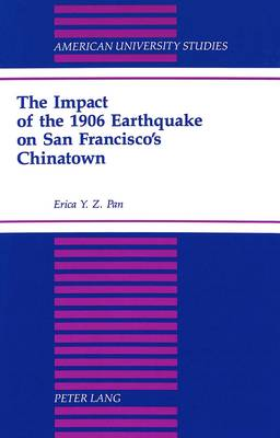 The Impact of the 1906 Earthquake on San Francisco's Chinatown