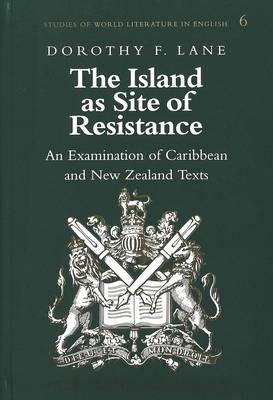 The Island as Site of Resistance: An Examination of Caribbean and New Zealand Texts