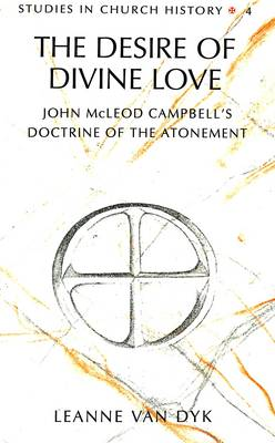The Desire of Divine Love: John McLeod Campbell's Doctrine of the Atonement