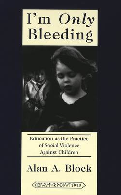 I'm Only Bleeding: Education as the Practice of Social Violence Against Children
