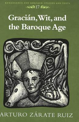 Gracian, Wit, and the Baroque Age