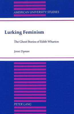 Lurking Feminism: The Ghost Stories of Edith Wharton