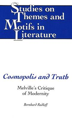 Cosmopolis and Truth: Melville's Critique of Modernity