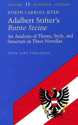 Adalbert Stifter's Bunte Steine: An Analysis of Theme, Style, and Structure in Three Novellas