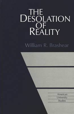 The Desolation of Reality
