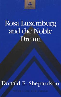 Rosa Luxemburg and the Noble Dream