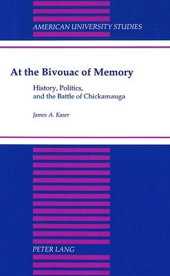 At the Bivouac of Memory: History, Politics, and the Battle of Chickamauga