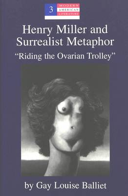 Henry Miller and Surrealist Metaphor: Riding the Ovarian Trolley