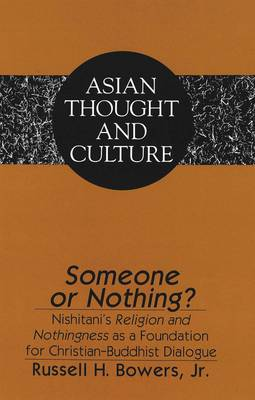 Someone or Nothing?: Nishitani's Religion and Nothingness as a Foundation for Christian-Buddhist Dialogue