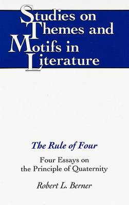 The Rule of Four: Four Essays on the Principle of Quaternity
