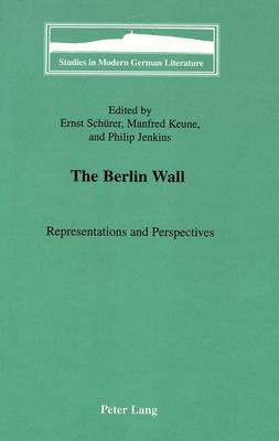 The Berlin Wall: Representations and Perspectives: Vol 79
