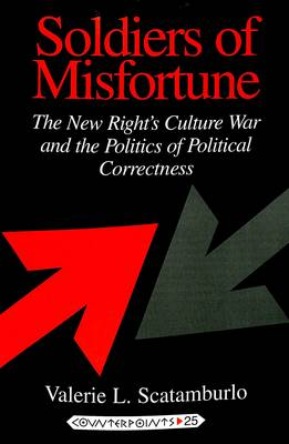 Soldiers of Misfortune: The New Right's Culture War and the Politics of Political Correctness