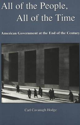 All of the People, All of the Time: American Government at the End of the Century