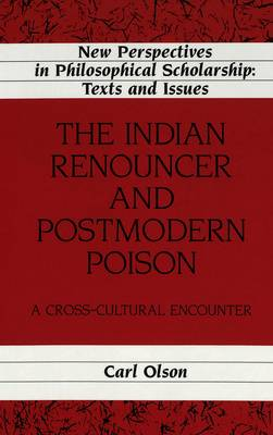 The Indian Renouncer and Postmodern Poison: A Cross-Cultural Encounter