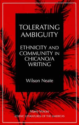 Tolerating Ambiguity: Ethnicity and Community in Chicano/a Writing