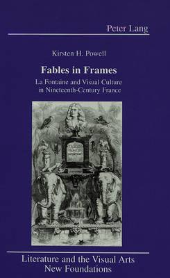 Fables in Frames: La Fontaine and Visual Culture in Nineteenth-Century France