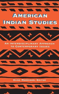 American Indian Studies: An Interdisciplinary Approach to Contemporary Issues