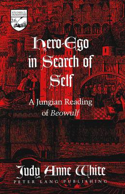 Hero-ego in Search of Self: A Jungian Reading of Beowulf