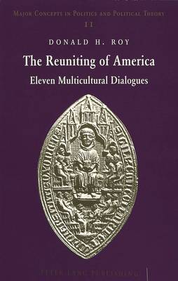 The Reuniting of America: Eleven Multicultural Dialogues