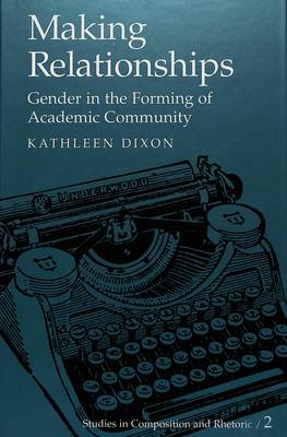 Making Relationships: Gender in the Forming of Academic Community