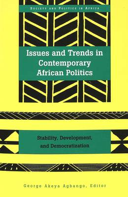 Issues and Trends in Contemporary African Politics: Stability, Development, and Democratization