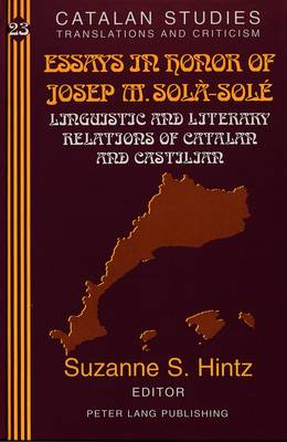 Essays in Honor of Josep M. Sola-Sole: Linguistic and Literary Relations of Catalan and Castilian