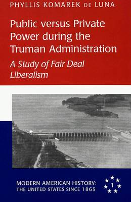 Public Versus Private Power During the Truman Administration: A Study of Fair Deal Liberalism