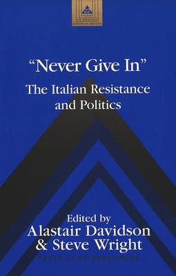 Never Give In: The Italian Resistance and Politics