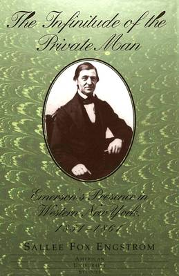 The Infinitude of the Private Man: Emerson's Presence in Western New York, 1851-1861