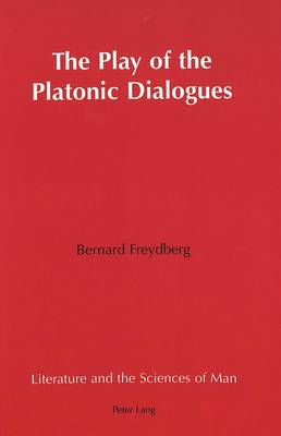 The Play of the Platonic Dialogues