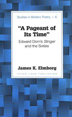 A Pageant of Its Time: Edward Dorn's Slinger and the Sixties
