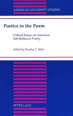 Poetics in the Poem: Critical Essays on American Self-Reflexive Poetry