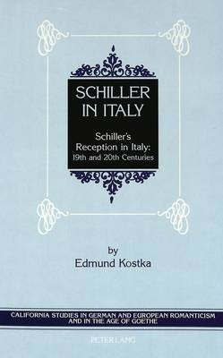 Schiller in Italy: Schiller's Reception in Italy : 19th and 20th Centuries