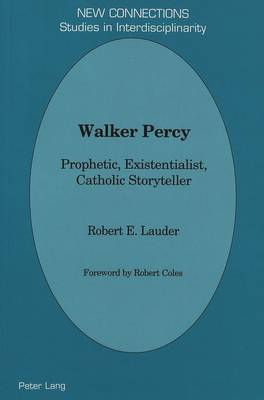 Walker Percy: Prophetic, Existentialist, Catholic Storyteller