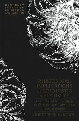 Rhetorical Implications of Linguistic Relativity: Theory and Application to Chinese and Taiwanese Interlanguages