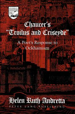 Chaucer's Troilus and Criseyde: A Poet's Response to Ockhamism