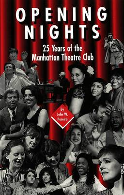 Opening Nights: 25 Years of the Manhattan Theatre Club