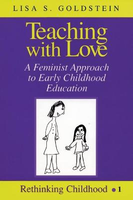 Teaching with Love: A Feminist Approach to Early Childhood Education