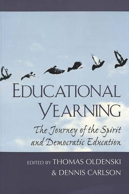 Educational Yearning: The Journey of the Spirit and Democratic Education